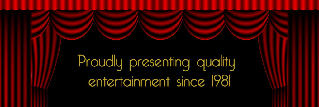 "[red stage curtains with ""proudly presenting quality entertainment since 1981"" in gold letters]"